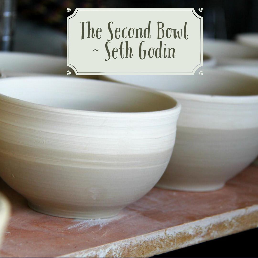 The Second Bowl ~ Seth Godin